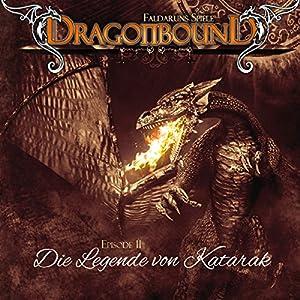 Die Legende von Katarak (Dragonbound 11) Hörspiel