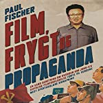 Film, frygt og propaganda   Paul Fischer
