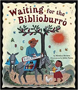 Waiting for the Biblioburro: Monica Brown, John Parra: 9781582463537