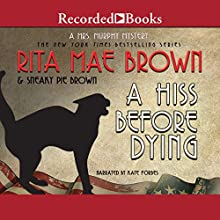 A Hiss Before Dying Audiobook by Rita Mae Brown, Sneaky Pie Brown Narrated by Kate Forbes
