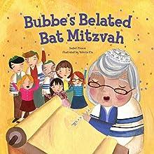 Bubbe's Belated Bat Mitzvah   Livre audio Auteur(s) : Isabel Pinson Narrateur(s) :  Book Buddy Digital Media