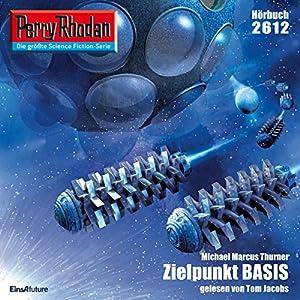 Zielpunkt BASIS (Perry Rhodan 2612) Hörbuch