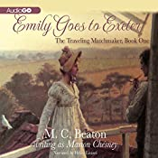 Emily Goes to Exeter: The Traveling Matchmaker, Book 1 | M. C. Beaton