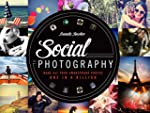 Social Photography: Make all Your Pho...