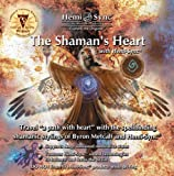 The Shaman's Heart with Hemi-Sync®