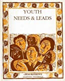 Youth Needs and Leads (Cross-reference: Learning Materials Series) (0850923468) by Commonwealth Secretariat