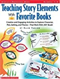 Teaching Story Elements With Favorite Books (Grades 1-3) (059076988X) by Tarlow, Ellen
