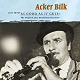 echange, troc Acker Bilk - Just About As Good As It Gets