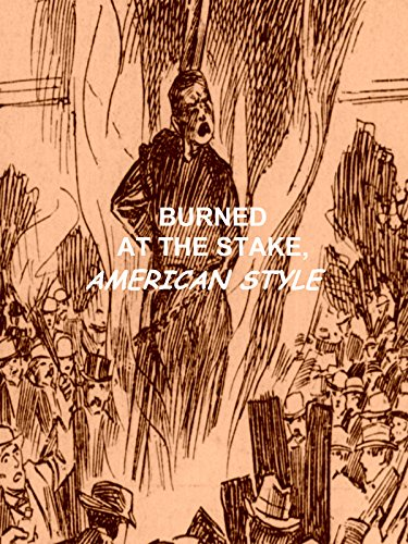 Burned At The Stake, American Style