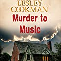 Murder to Music: Libby Sarjeant Mystery Audiobook by Lesley Cookman Narrated by Deryn Edwards