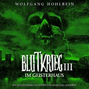 Im Geisterhaus (Blutkrieg 3) | Wolfgang Hohlbein