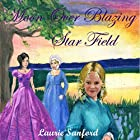 Moon over Blazing Star Field: Winds of Freedom, Book 2 Hörbuch von Laurie Sanford Gesprochen von: Lynne Parrish