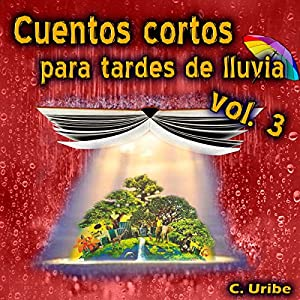 Cuentos Cortos para Tardes de Lluvia, Vol. III Audiobook