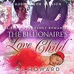 The Billionaire's Love Child | CJ Howard