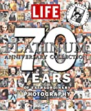 img - for Life: The Platinum Anniversary Collection: 70 Years of Extraordinary Photography book / textbook / text book