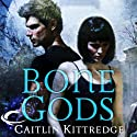 Bone Gods: Black London (       UNABRIDGED) by Caitlin Kittredge Narrated by Terry Donnelly