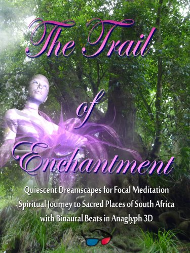 The Trail Of Enchantment - Binaural Beats Meditation Session In Anaglyph 3D