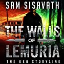 The Walls of Lemuria: The Keo Storyline: A Purge of Babylon Novel Audiobook by Sam Sisavath Narrated by Ryan Burke