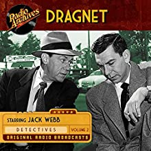 Dragnet, Volume 2 Radio/TV Program by Jack Webb Narrated by  full cast