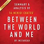 Between the World and Me by Ta-Nehisi Coates: Summary & Analysis    Instaread