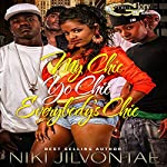 My Chic, Yo Chic...Everybody Chic | Niki Jilvontae