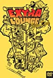 EXTRA LOUNGE Video Disk [DVD]