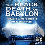 The Black Death of Babylon | Edward J. McFadden III