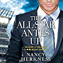The All-Star Antes Up: Wager of Hearts, Book 2 Audiobook by Nancy Herkness Narrated by Lauren Ezzo