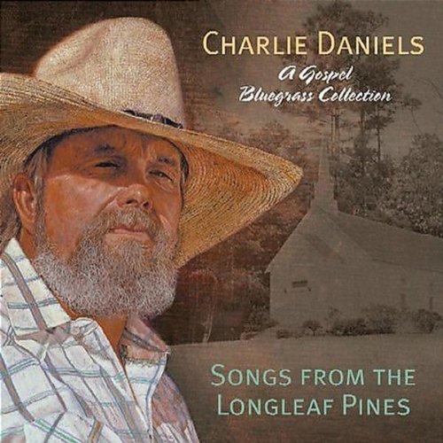CHARLIE DANIELS - Songs from the Longleaf Pine - Zortam Music