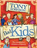 Bad Kids: The Naughtiest Children in History (0330510800) by Robinson, Tony