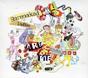 Barenaked Ladies Are Me