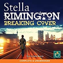 Breaking Cover: Liz Carlyle, Book 9 Audiobook by Stella Rimington Narrated by Julia Barrie