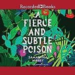 A Fierce and Subtle Poison | Samantha Mabry