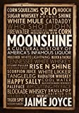 Moonshine: A Cultural History of Americas Infamous Liquor