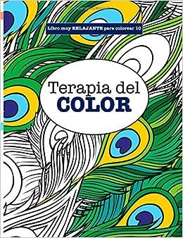 Libros para Colorear Adultos 10: Terapia del COLOR (Libros muy
