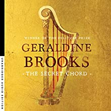 The Secret Chord (       UNABRIDGED) by Geraldine Brooks Narrated by Paul Boehmer