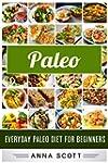 Paleo: Everyday Paleo Diet for Beginn...