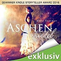Aschenkindel: Das wahre Märchen Hörbuch von Halo Summer Gesprochen von: Sabina Godec