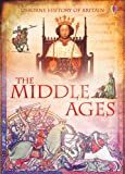 Abigail Wheatley The Middle Ages (Usborne History of Britain)
