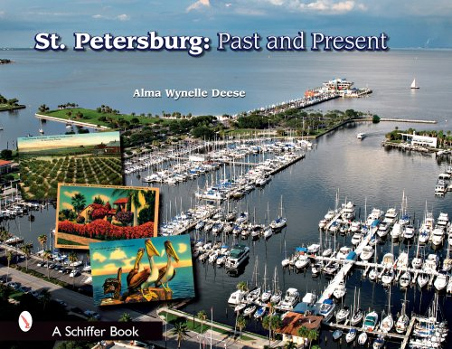 St. Petersburg, Florida: Past and Present (Schiffer Book)