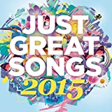 Just Great Songs 2015 [Clean]