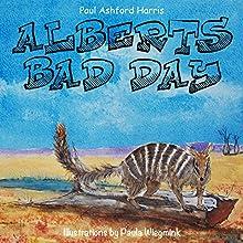Albert's Bad Day (       UNABRIDGED) by Paul Ashford Harris Narrated by Bill Conn