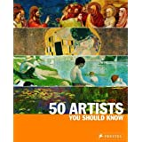 50 Artists You Should Know: From Giotto to Warhol (50 You Should Know)by Thomas Koster