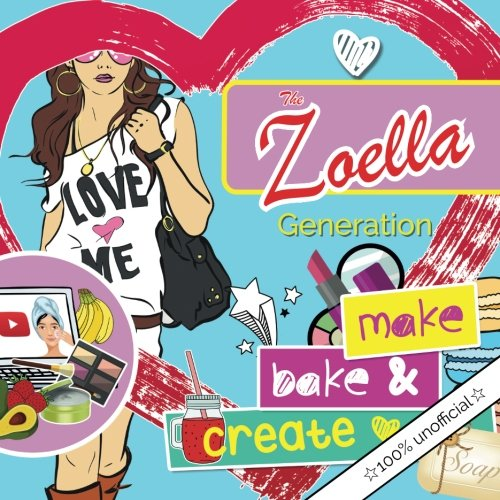 the-zoella-generation-make-bake-create-a-girls-essential-diy-lifestyle-book-ideas-for-creating-every