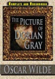 Oscar Wilde The Picture Of Dorian Gray Complete And Uncensored