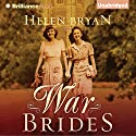 War Brides Audiobook by Helen Bryan Narrated by Tavia Gilbert