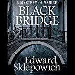 Black Bridge | Edward Sklepowich