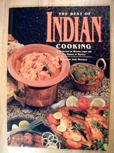 The Best of Indian Cooking (A Selection of Recipes From the Taj Group of Hotels)