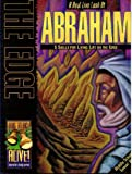 img - for The Edge A Real Live Look At Abraham (Bring 'Em Back Alive! Character study series) book / textbook / text book