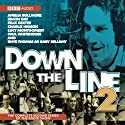 Down the Line, Series 2 (       UNABRIDGED) by Charlie Higson, Paul Whitehouse Narrated by Rhys Thomas